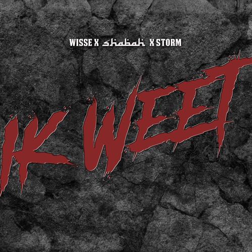 Wisse, Shabah, Storm - Ik Weet  (2019)
