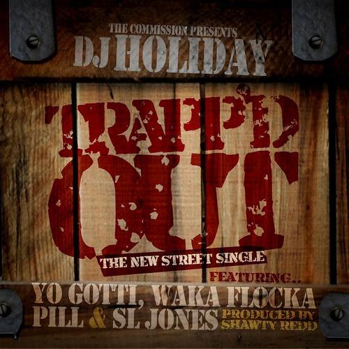 DJ Holiday, Yo Gotti, Waka Flocka Flame, Pill, Sl Jones - Trapped Out  (2011)