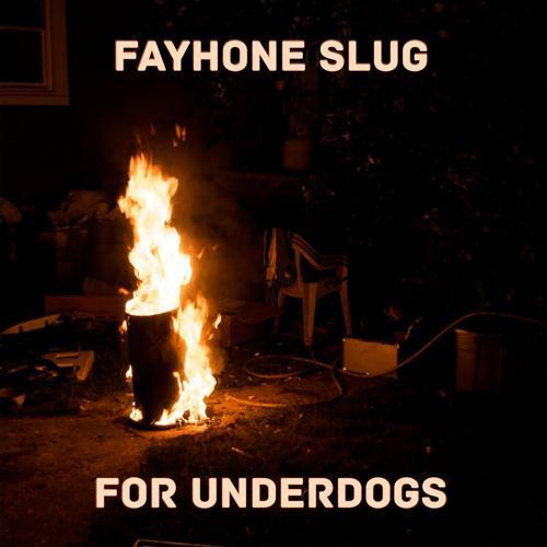 Fayhone Slug - For Underdogs  (2020)