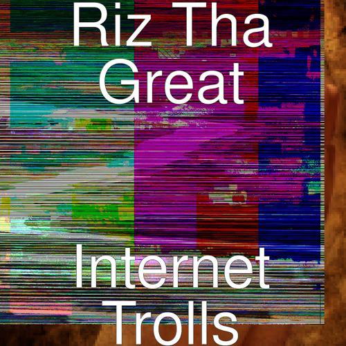 RizThaGreat - Internet Trolls  (2019)