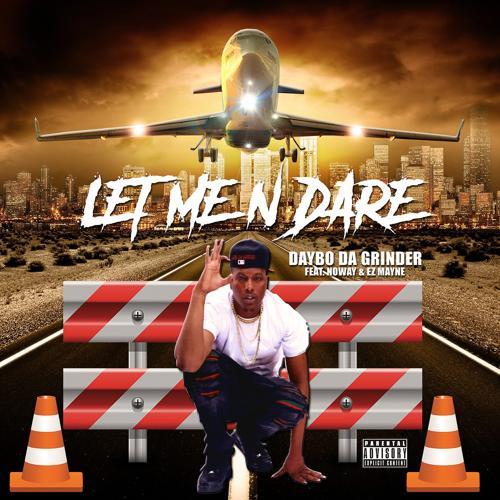 Daybo Da Ginder, Noway, EzMayne - Let Me n Dare  (2020)