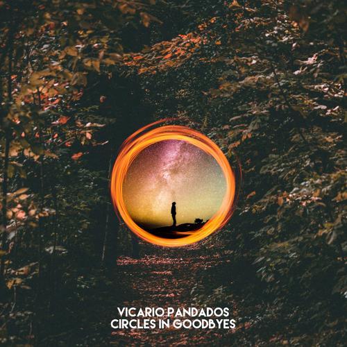 Vicario Pandados - Circles in Goodbyes  (2020)