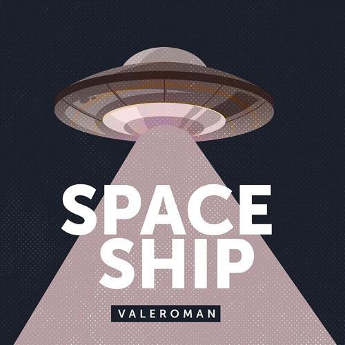 ValeRoman - Space Ship  (2019)
