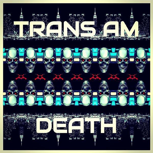 Альбом: Trans Am Death