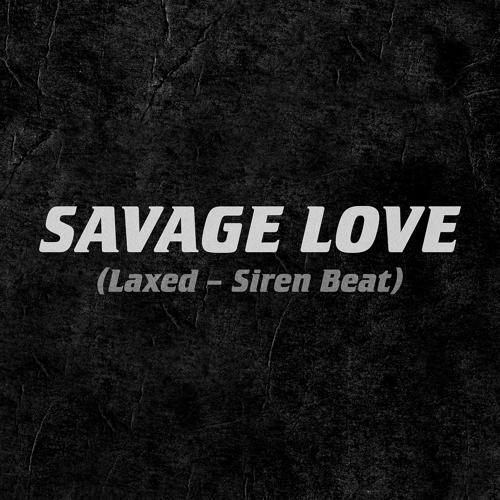 Jawsh 685, Jason Derulo - Savage Love (Laxed - Siren Beat)  (2020)