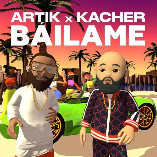 Artik, Kacher - Báilame  (2020)