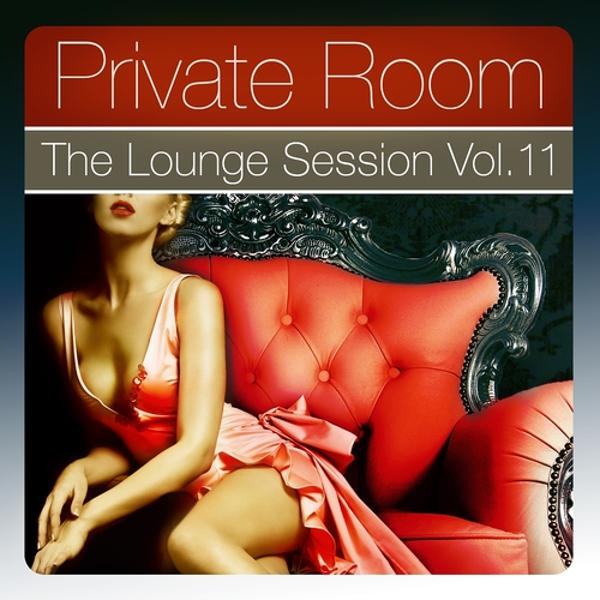 Альбом: Private Room - the Lounge Session, Vol.11 (The Lounge Session Deluxe, Best in Ambient and Chill Out Music)