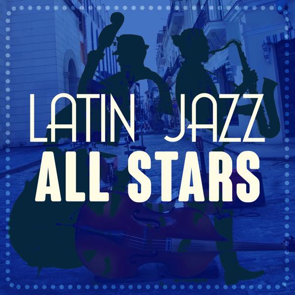 Альбом: Latin Jazz All Stars