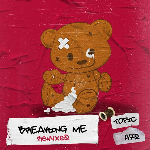 Topic, A7S - Breaking Me  (2020)