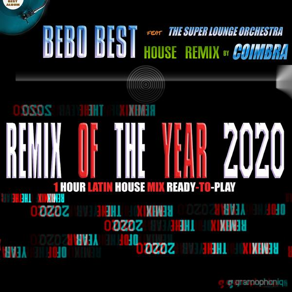 Альбом: Remix of the Year 2020 (One Hour Latin House Mix Ready-To-Play) [feat. Coimbra & The Super Lounge Orchestra]
