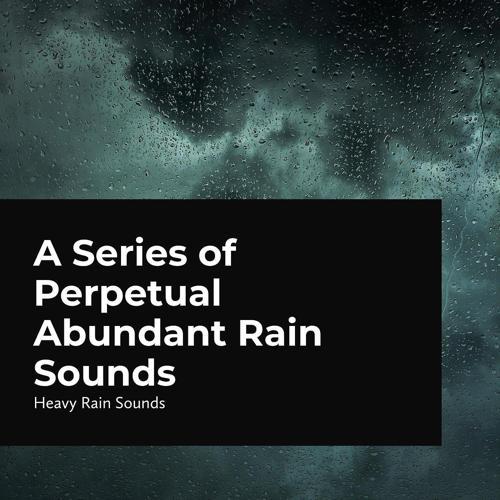 Heavy Rain Sounds - Harmony of Birds, Wind, and Rain  (2020)