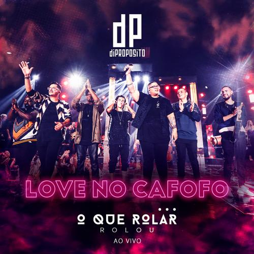 Di Propósito - Love no Cafofo (Ao Vivo)  (2020)