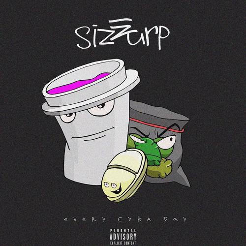 Sizzurp - Every сука day  (2019)