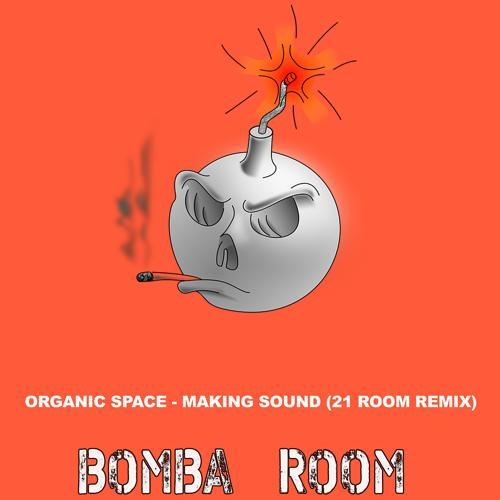 Organic Space & 21 ROOM - Making Sound (21 ROOM Remix)  (2020)