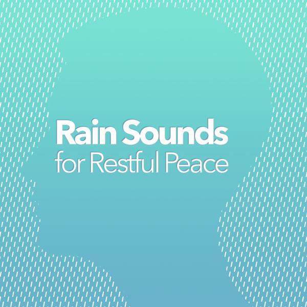 Альбом: Rain Sounds for Restful Peace