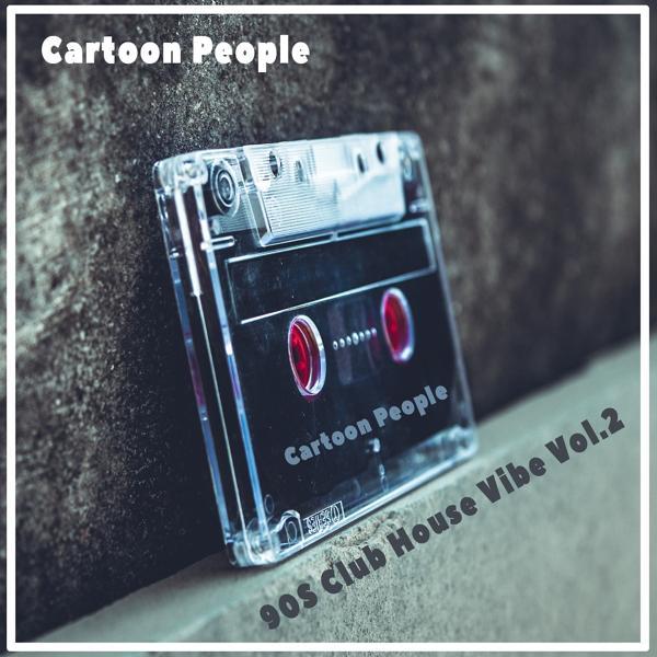 Альбом: Cartoon People - 90S Club House Vibe, Vol. 2