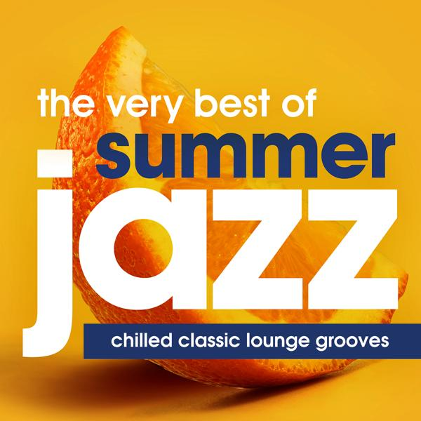 Альбом: The Very Best of Summer Jazz - Chilled Classic Lounge Grooves (Dinner Party Edition)