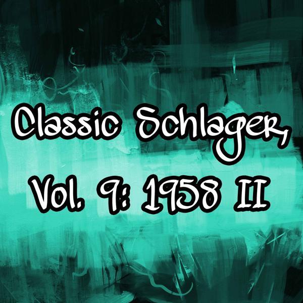Альбом: Classic Schlager, Vol. 9: 1958 II
