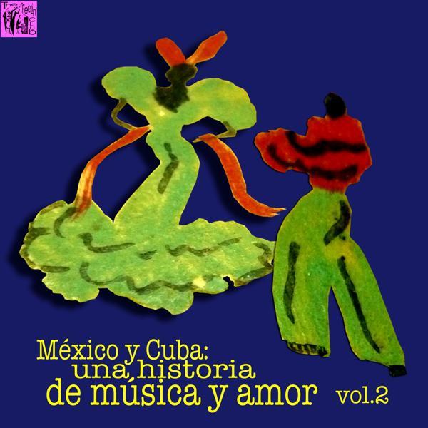 Альбом: México y Cuba: Una Historia de Música y Amor, Vol.2