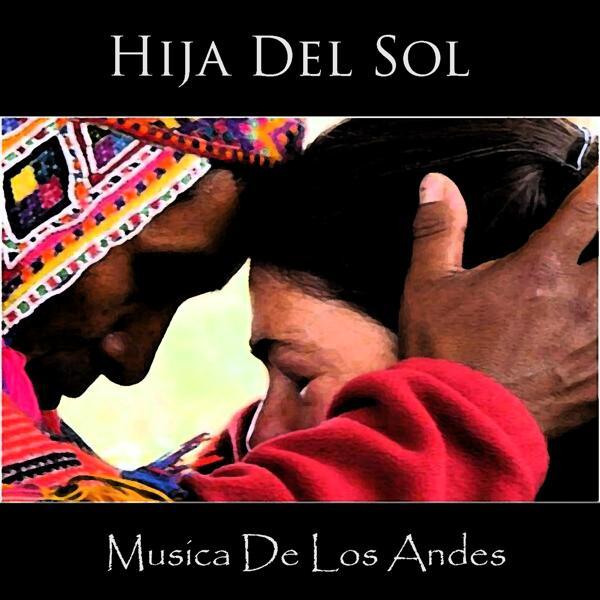 Альбом: Hija del Sol - Musica de los Andes
