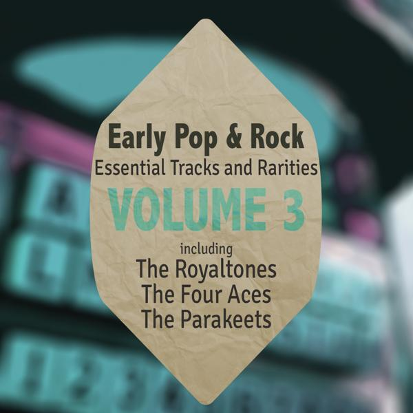 Альбом: Early Pop & Rock Hits, Essential Tracks and Rarities, Vol. 3