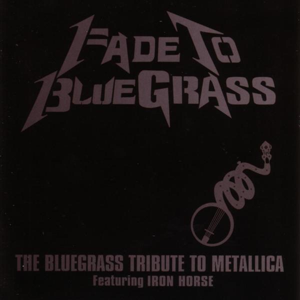 Альбом: Fade To Bluegrass: The Bluegrass Tribute To Metallica