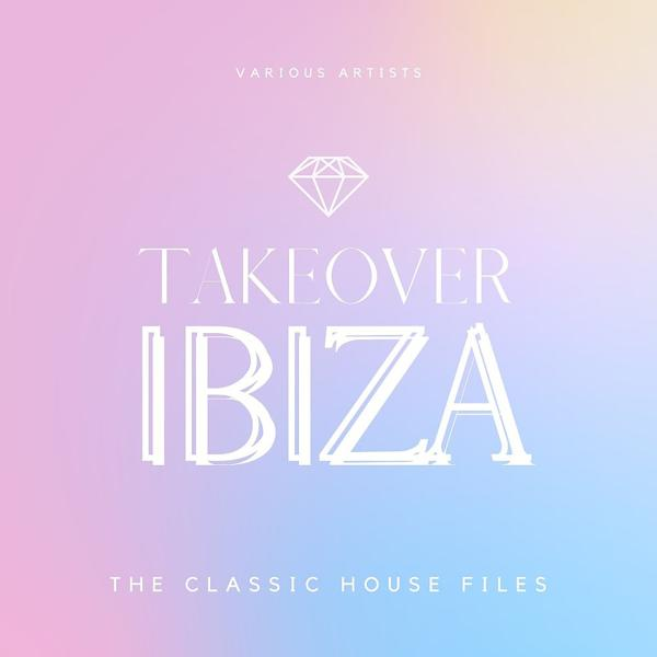 Альбом: Takeover Ibiza (The Classic House Files)