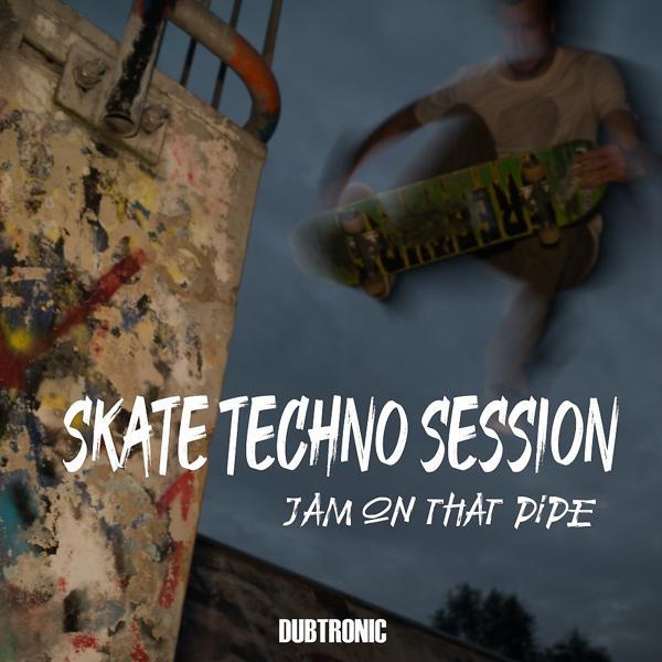 Альбом Skate Techno Session: Jam on That Pipe