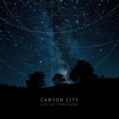 Canyon City - Like the Stars Shine  (2020)