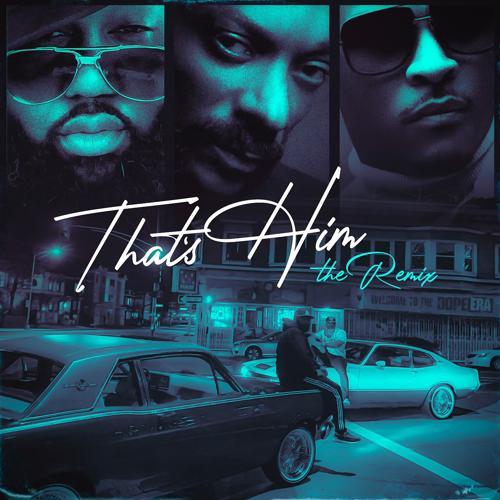 Mistah F.A.B., Snoop Dogg, T. I. - That's Him (feat. Snoop Dogg & T. I.) (Remix)  (2020)