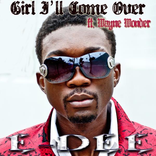Альбом: Girl I'll Come Over (feat. Wayne Wonder)