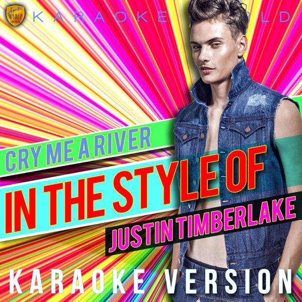 Альбом: Cry Me a River (In the Style of Justin Timberlake) [Karaoke Version] - Single