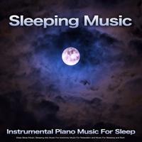 Sleeping Music - Background Music Sleep Aid