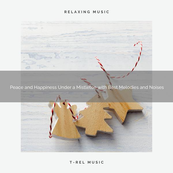 Альбом: Peace and Happiness Under a Mistletoe with Best Melodies and Noises