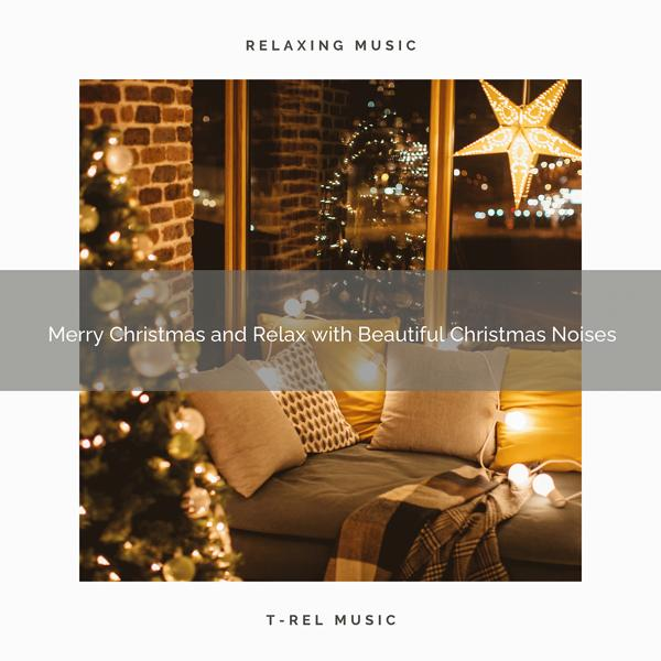 Альбом: Merry Christmas and Relax with Beautiful Christmas Noises