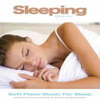 Sleeping Music - Background Piano Music