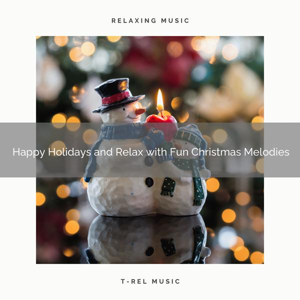 Альбом: Happy Holidays and Relax with Fun Christmas Melodies
