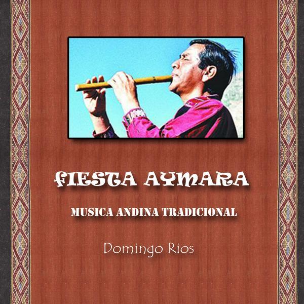 Альбом: Fiesta Aymara - Musica Andina Tradicional