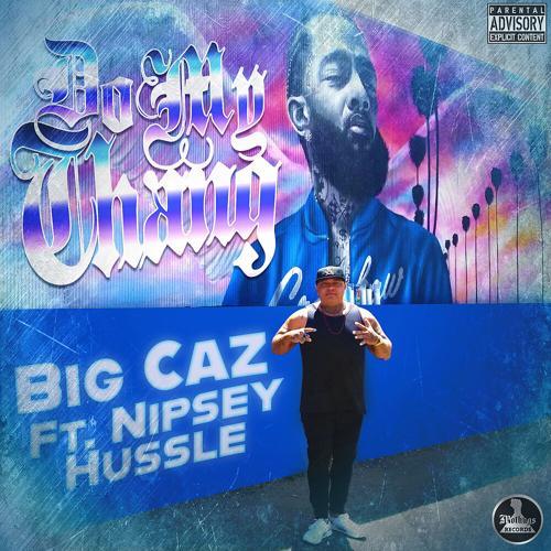 Big Caz, Nipsey Hussle - Do My Thang  (2020)