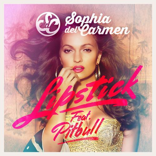 Pitbull, Sophia Del Carmen - Lipstick by Sophia Del Carmen Feat. Pitbull (Radio Version)  (2014)