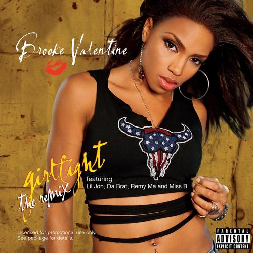Brooke Valentine, Da Brat, Lil Jon, Remy Ma, Miss B - Girlfight (Remix; feat. Lil Jon, Da Brat, Remy Ma & Miss B; Explicit)  (2005)