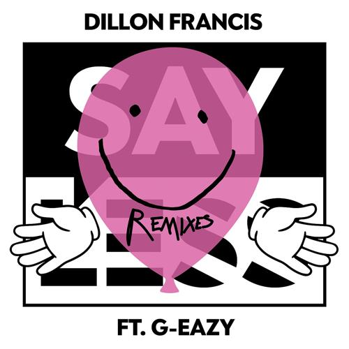 Dillon Francis, G-Eazy - Say Less (Gorgon City Remix)  (2017)