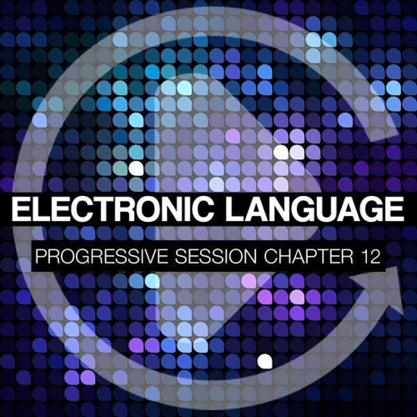 Альбом: Electronic Language - Progressive Session Chapter 12
