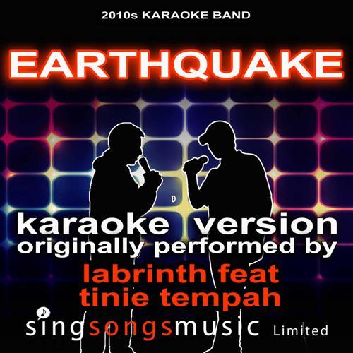 2010s Karaoke Band - Earthquake (Originally Performed By Labrinth feat Tinie Tempah) [Karaoke Audio Version]  (2011)