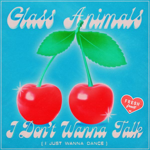 Альбом «I Don't Wanna Talk (I Just Wanna Dance)» - слушать онлайн. Исполнитель «Glass Animals»