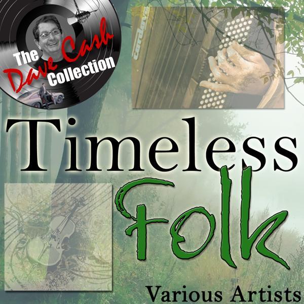 Альбом: Timeless Folk - [The Dave Cash Collection]