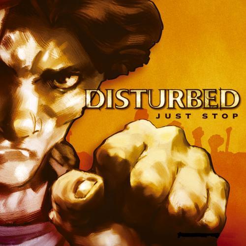 Disturbed - Just Stop  (2006)