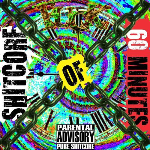 F.U.C.K - 60 Minutes of Shitcore  (2014)