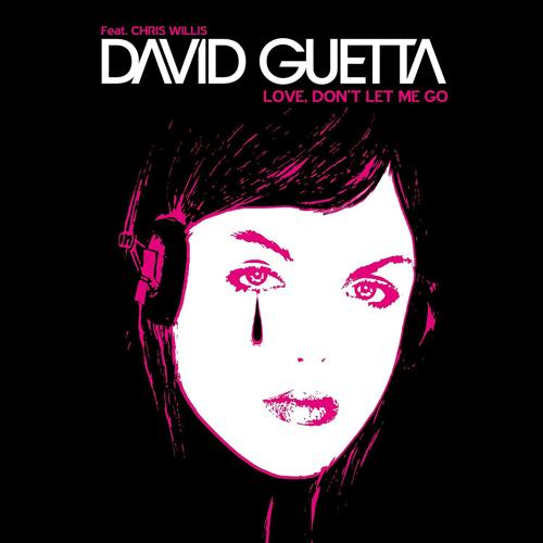 David Guetta - Love Don't Let Me Go  (2002)