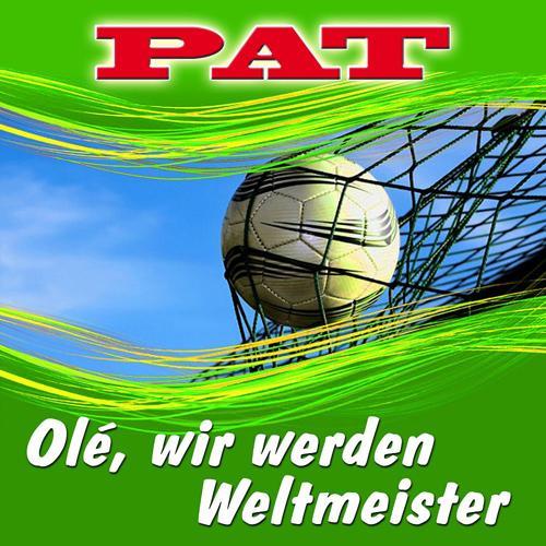 PAT - Olé, wir werden Weltmeister  (2010)